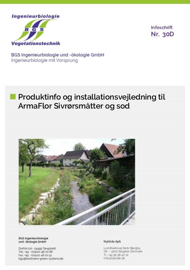 Produktinfo og installationsvejledning til ArmaFlor Sivrørsmåtter og sod Infoschrift Nr. 30D Nykilde ApS. Lundbæksvej Slot...