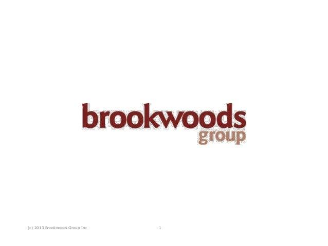 (c) 2013 Brookwoods Group Inc 1