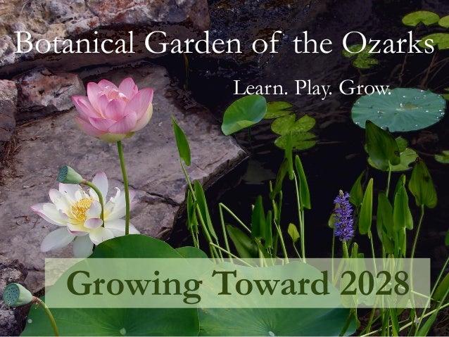 Botanical Garden Of The Ozarks Growing Toward 2028