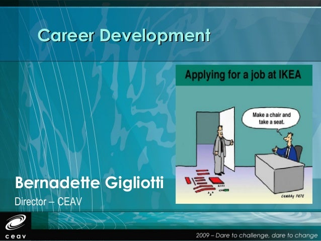 Career DevelopmentBernadette GigliottiDirector – CEAV