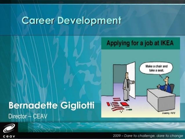 Career DevelopmentBernadette GigliottiDirector – CEAV