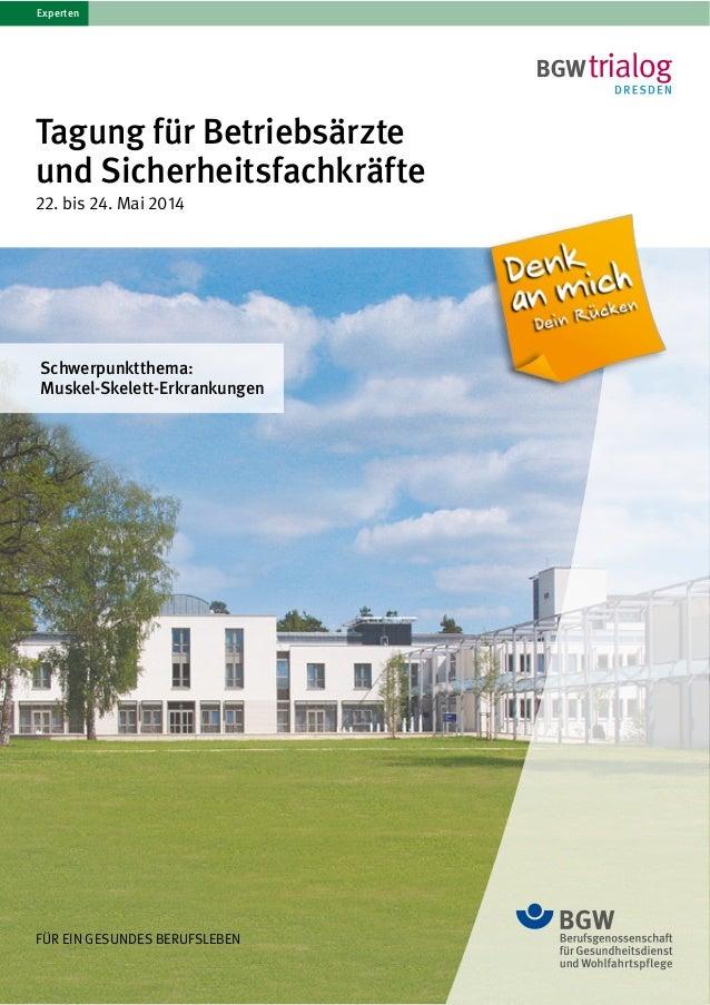 Tagung für Betriebsärzte und Sicherheitsfachkräfte 22. bis 24. Mai 2014 Schwerpunktthema: Muskel-Skelett-Erkrankungen FÜR ...