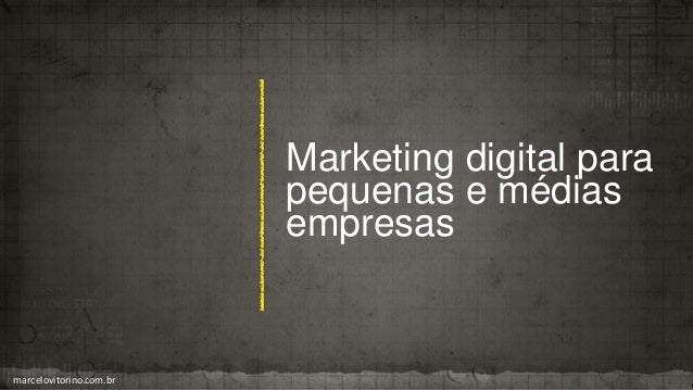 Marketing digital para pequenas e médias empresas marcelovitorino.com.br