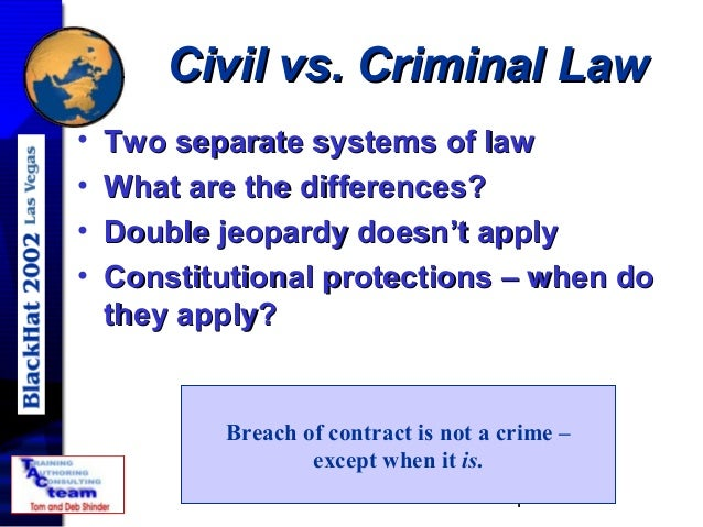 "difference between criminal and civil procedure law essay Civil matters include areas such as contract law, family law, tort law, property law and labour law the person suing for a wrong has the burden of proving their case on a ""balance of probabilities."