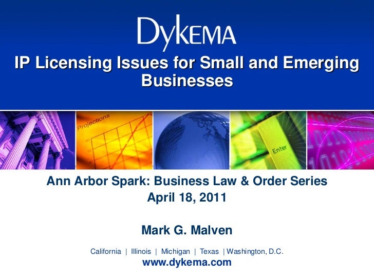 IP Licensing Issues for Small and Emerging                Businesses   Ann Arbor Spark: Business Law & Order Series       ...