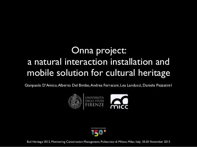 Onna project: a natural interaction installation and mobile solution for cultural heritage Gianpaolo D'Amico, Alberto Del ...