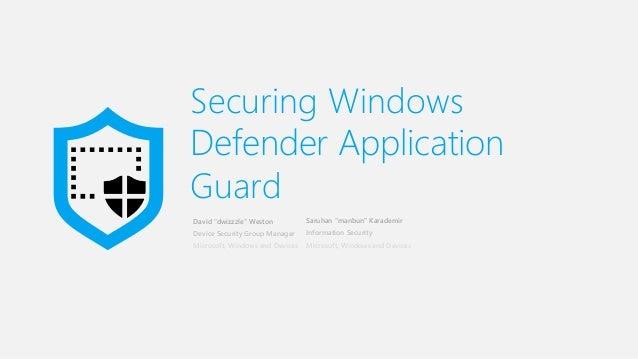 BlueHat v17 || Securing Windows Defender Application Guard