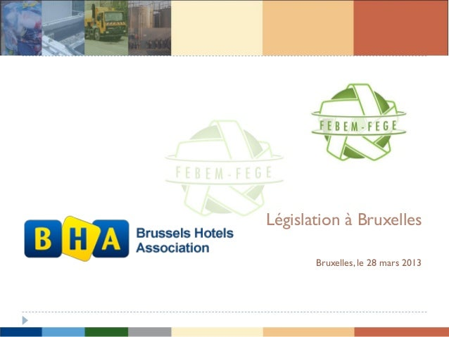 Législation à BruxellesBruxelles, le 28 mars 2013