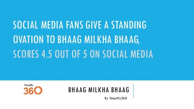 BHAAG MILKHA BHAAG By Simplify360 SOCIAL MEDIA FANS GIVE A STANDING OVATION TO BHAAG MILKHA BHAAG, SCORES 4.5 OUT OF 5 ON ...