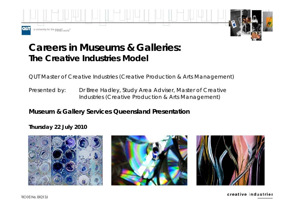 Careers in Museums & Galleries: The Creative Industries Model  QUT Master of Creative Industries (Creative Production & Ar...