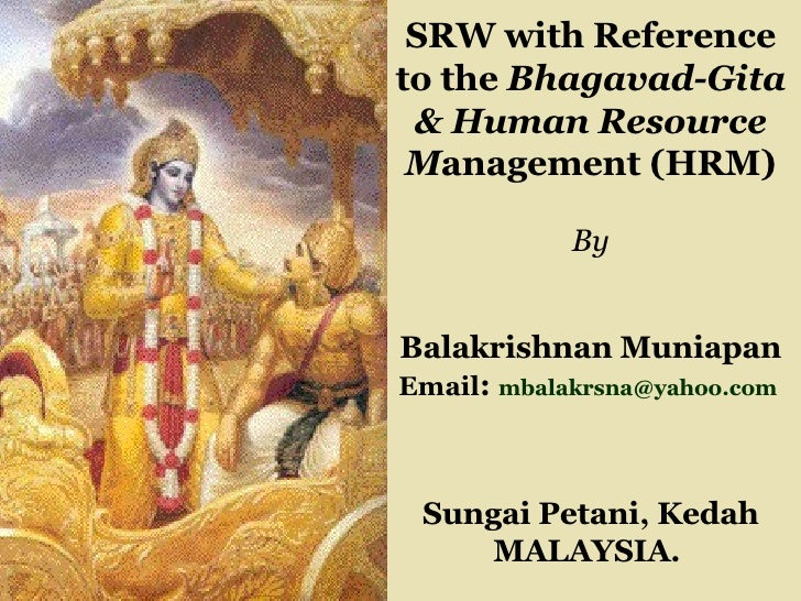 SRW with Reference to the  Bhagavad-Gita & Human Resource M anagement (HRM) By Balakrishnan Muniapan Email :  [email_addre...