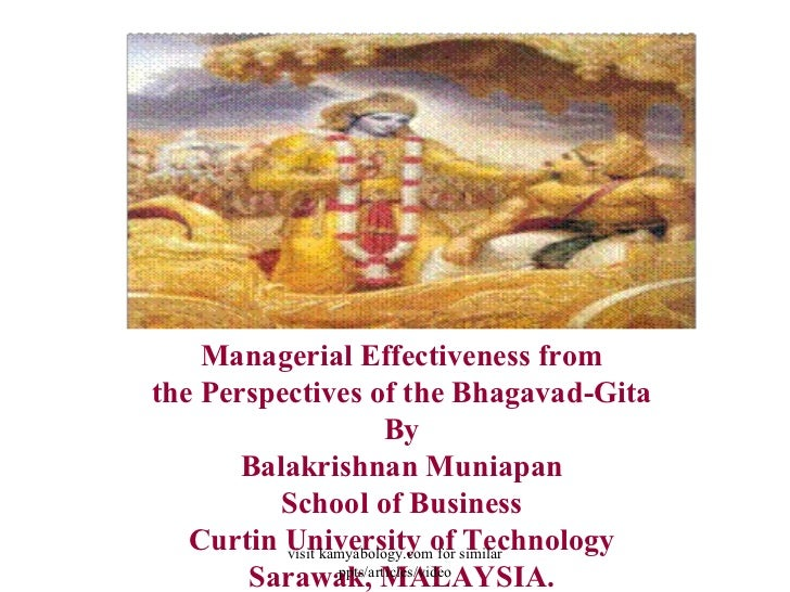 Managerial Effectiveness fromthe Perspectives of the Bhagavad-Gita                          By       Balakrishnan Muniapan...