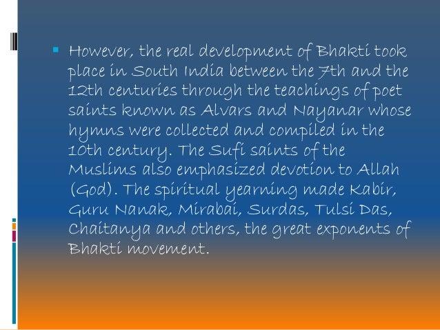 the bhakti movement The v edanta k esari 551 december 2012 immense philosophical and legendary impetus to the bhakti movement the devotional fer- vour of the alvars and the.
