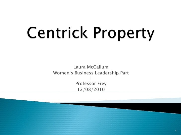 Laura McCallum Women's Business Leadership Part I Professor Frey 12/08/2010