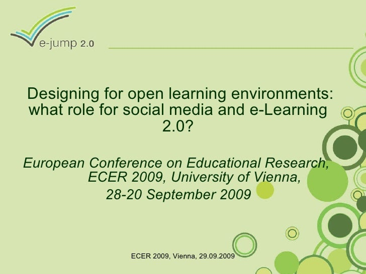 Designing for open learning environments: what role for social media and e-Learning 2.0? European Conference on Educationa...