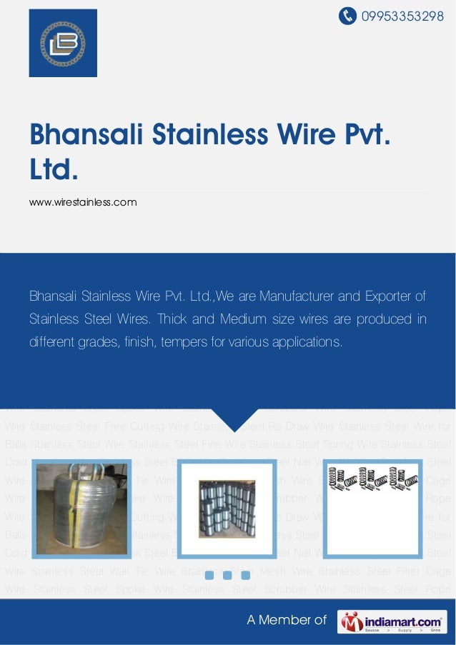 09953353298A Member ofBhansali Stainless Wire Pvt.Ltd.www.wirestainless.comStainless Steel Wire Stainless Steel Fine Wire ...