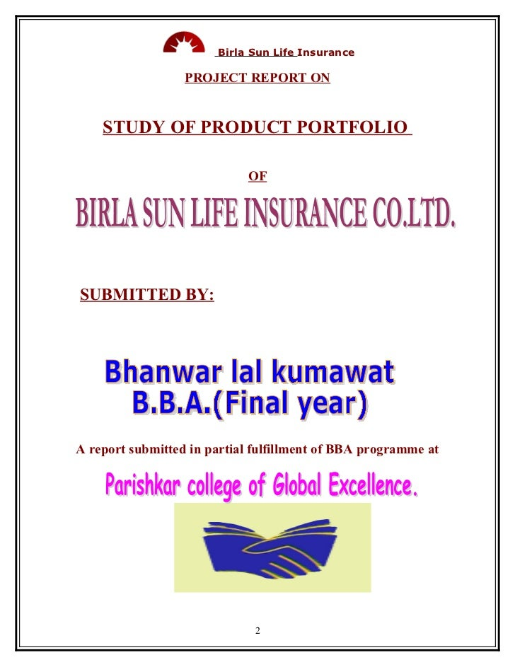project report on birla sun life insurance Aditya birla finance limited, an aditya birla capital company aditya birla finance limited abcl has a significant presence across several business sectors including life insurance, asset.