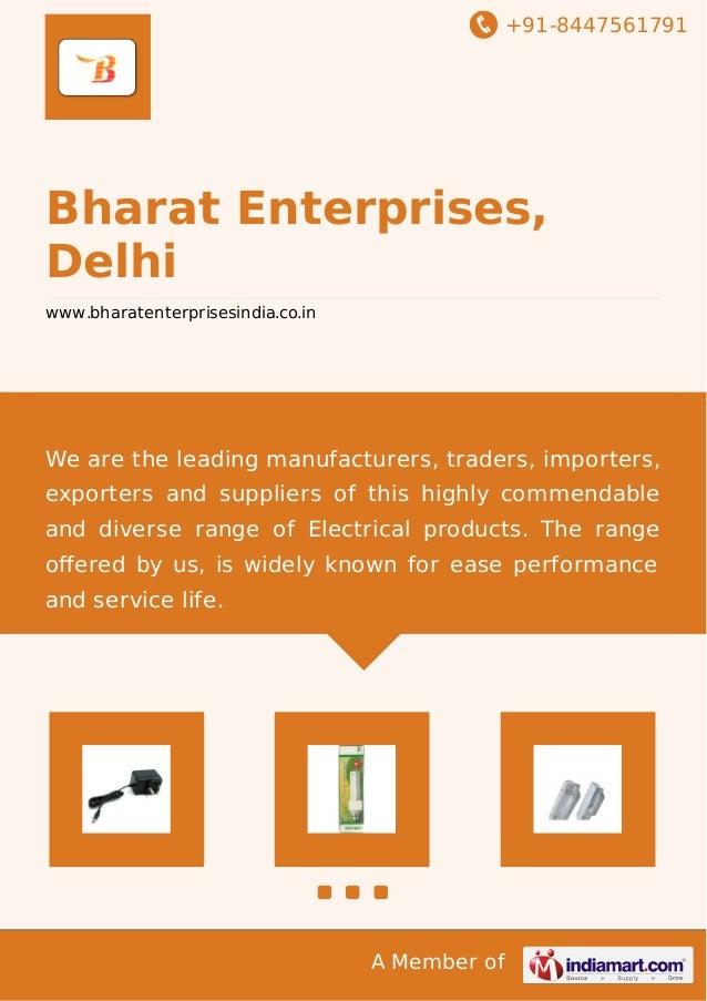 +91-8447561791  Bharat Enterprises,  Delhi  www.bharatenterprisesindia.co.in  We are the leading manufacturers, traders, i...