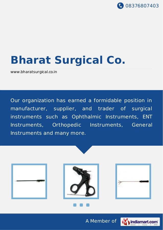 08376807403 A Member of Bharat Surgical Co. www.bharatsurgical.co.in Our organization has earned a formidable position in ...