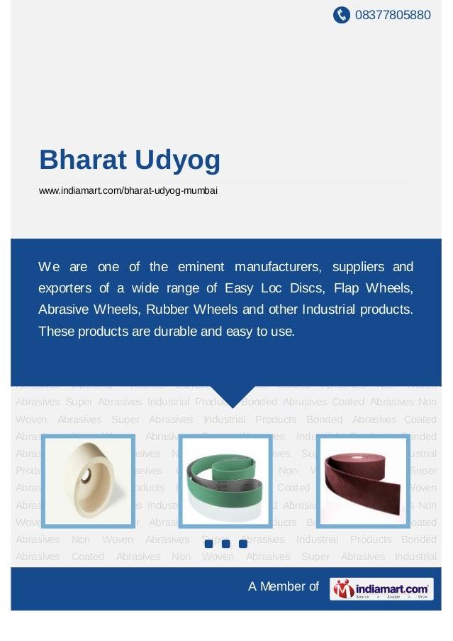 08377805880    Bharat Udyog    www.indiamart.com/bharat-udyog-mumbaiBonded Abrasives Coated Abrasives Non Woven Abrasives ...