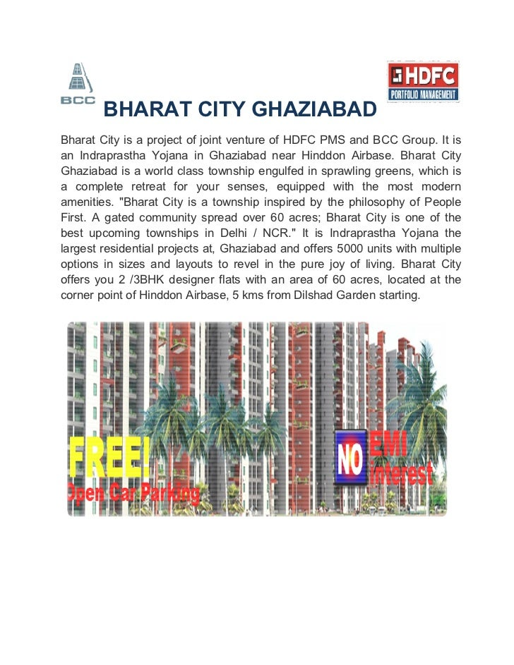 BHARAT CITY GHAZIABADBharat City is a project of joint venture of HDFC PMS and BCC Group. It isan Indraprastha Yojana in G...