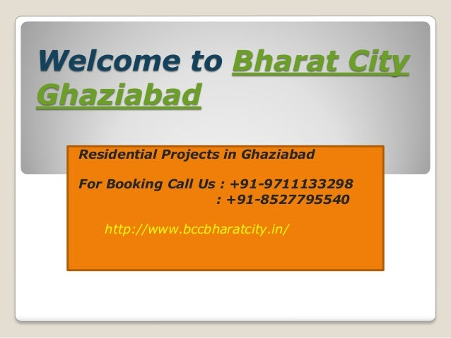 Welcome to Bharat City Ghaziabad Residential Projects in Ghaziabad For Booking Call Us : +91-9711133298 : +91-8527795540 h...