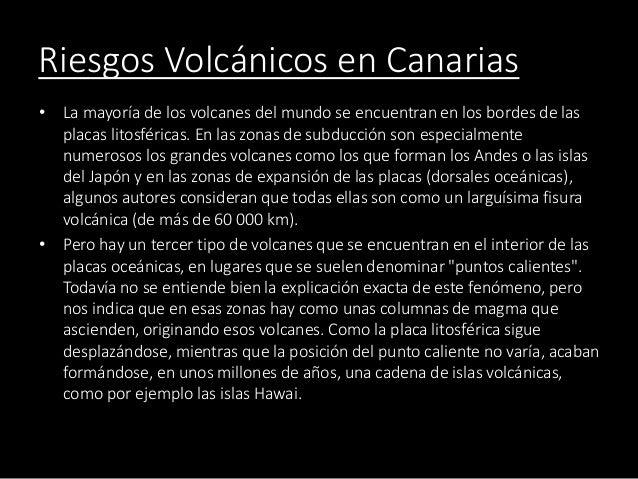 Riesgos Volcánicos en Canarias • La mayoría de los volcanes del mundo se encuentran en los bordes de las placas litosféric...