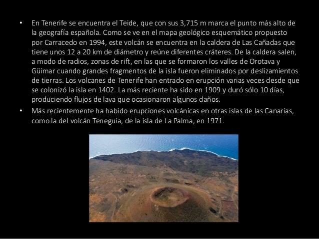 • En Tenerife se encuentra el Teide, que con sus 3,715 m marca el punto más alto de la geografía española. Como se ve en e...