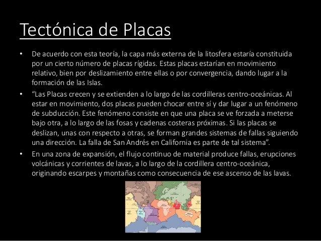 Tectónica de Placas • De acuerdo con esta teoría, la capa más externa de la litosfera estaría constituida por un cierto nú...