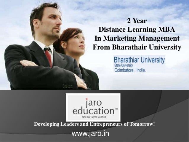 Developing Leaders and Entrepreneurs of Tomorrow! 2 Year Distance Learning MBA In Marketing Management From Bharathair Uni...