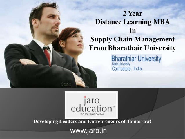 Developing Leaders and Entrepreneurs of Tomorrow! 2 Year Distance Learning MBA In Supply Chain Management From Bharathair ...