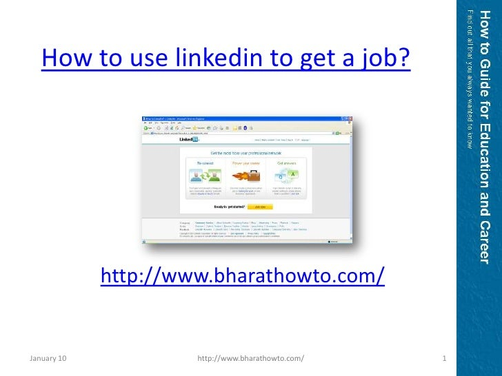 How to use linkedin to get a job?<br />http://www.bharathowto.com/<br />January 10<br />1<br />http://www.bharathowto.com/...