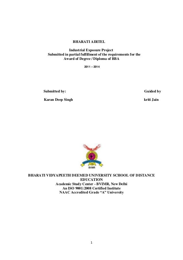 1 BHARATI AIRTEL Industrial Exposure Project Submitted in partial fulfillment of the requirements for the Award of Degree ...