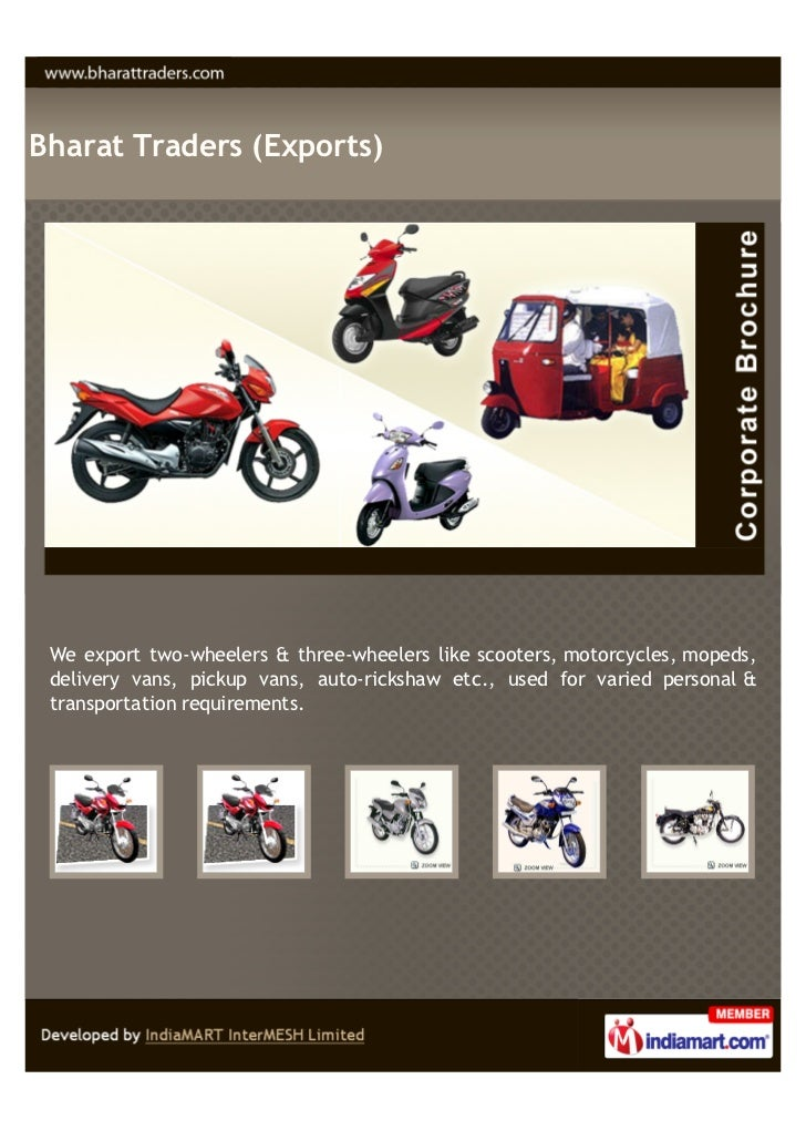 Bharat Traders (Exports) We export two-wheelers & three-wheelers like scooters, motorcycles, mopeds, delivery vans, pickup...