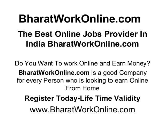 BharatWorkOnline.com The Best Online Jobs Provider In India BharatWorkOnline.com Do You Want To work Online and Earn Money...