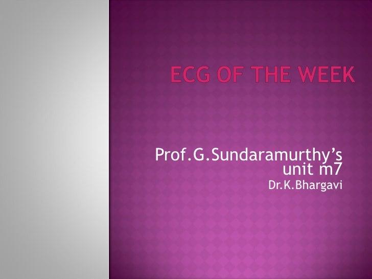 Prof.G.Sundaramurthy's unit m7 Dr.K.Bhargavi