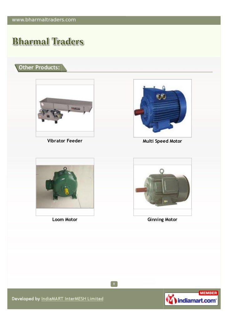 Other Products:          Vibrator Feeder   Multi Speed Motor            Loom Motor       Ginning Motor