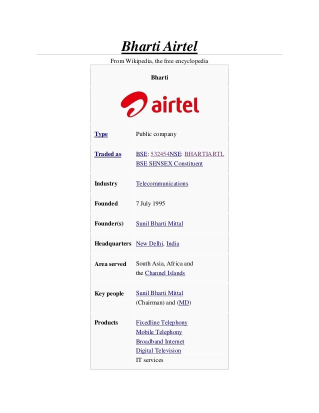 Bharti Airtel From Wikipedia, the free encyclopedia Bharti Type Public company Traded as BSE: 532454NSE: BHARTIARTL BSE SE...