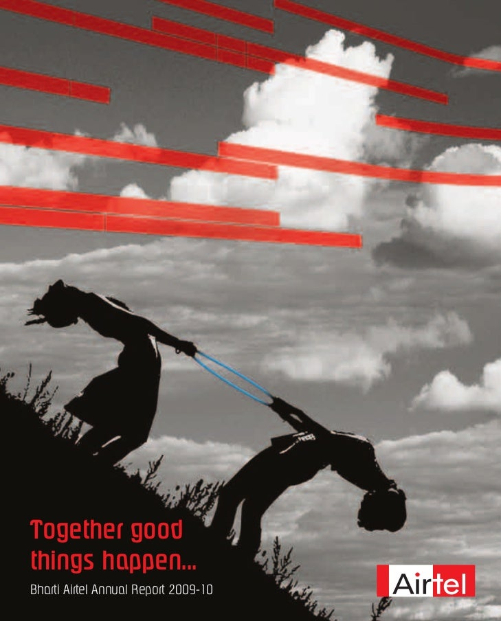Together goodthings happen...Bharti Airtel Annual Report 2009-10