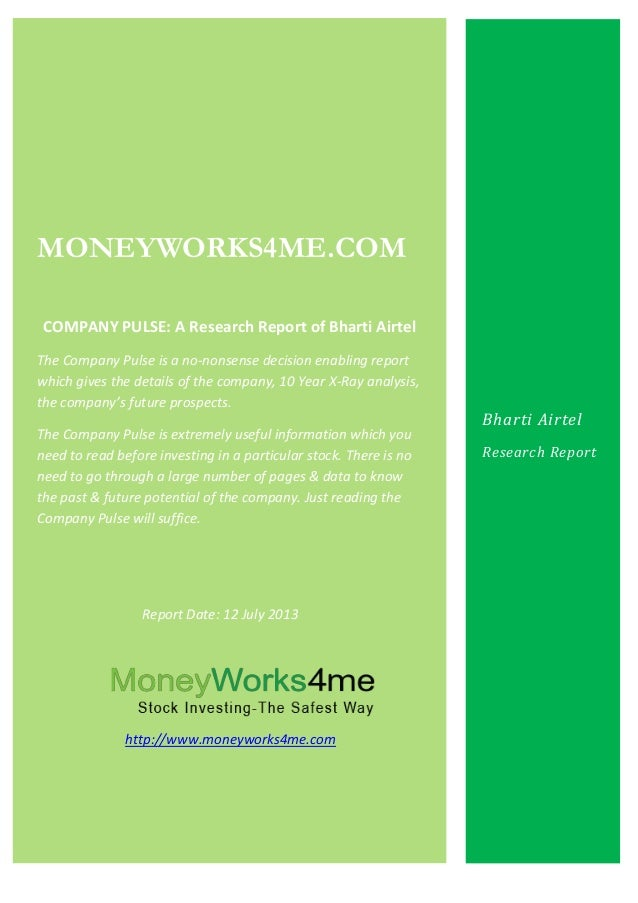 MONEYWORKS4ME.COM COMPANY PULSE: A Research Report of Bharti Airtel The Company Pulse is a no-nonsense decision enabling r...