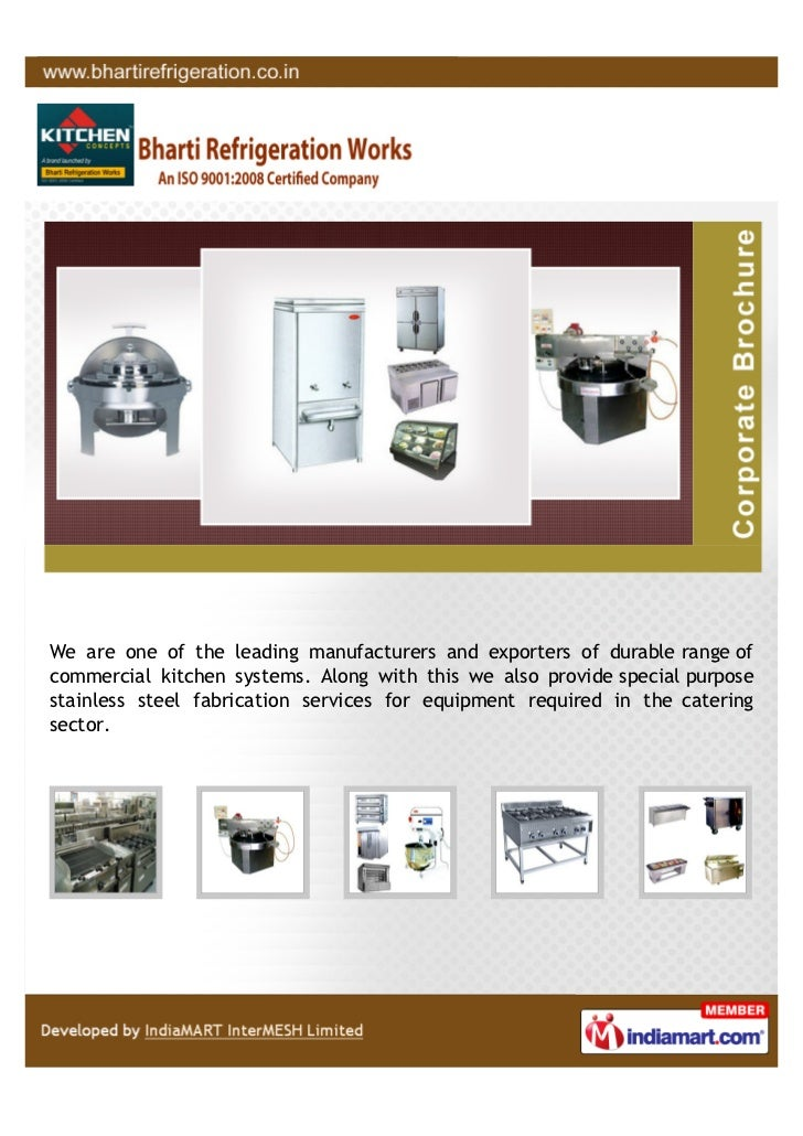 We are one of the leading manufacturers and exporters of durable range ofcommercial kitchen systems. Along with this we al...