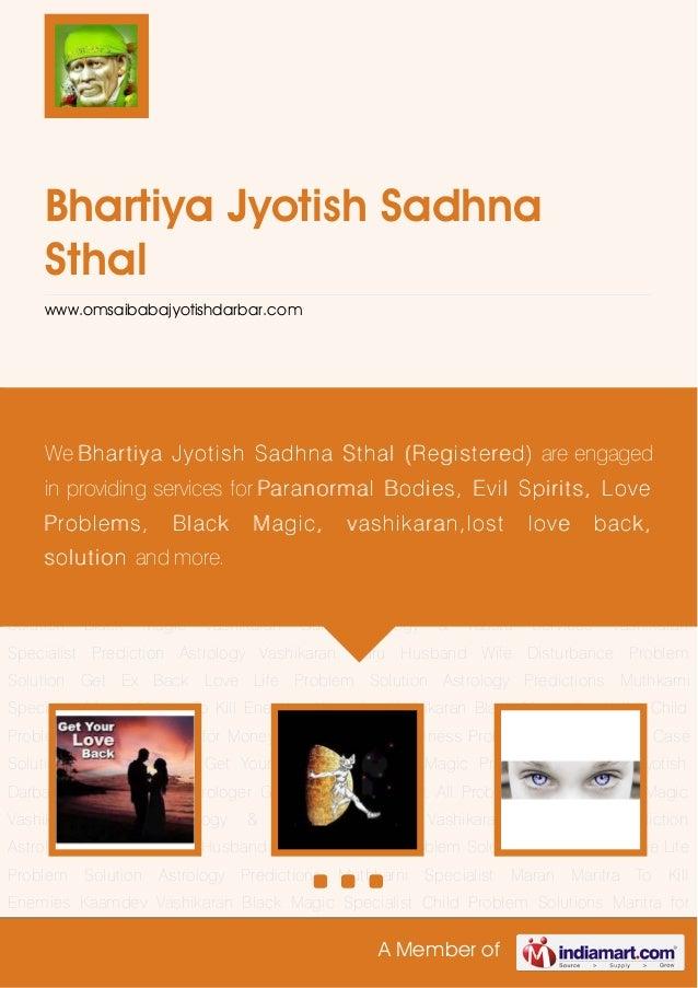 A Member of Bhartiya Jyotish Sadhna Sthal www.omsaibabajyotishdarbar.com Get Your Love Back Black Magic Practice Hypnotism...