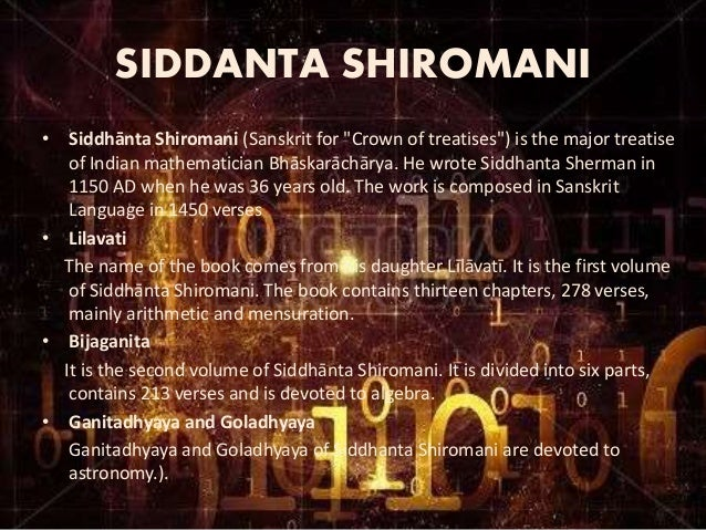 bh skara ii Bhāskara (also known as bhāskara ii and bhāskarāchārya (bhāskara the teacher), (1114–1185), was an indian mathematician and astronomer he was born near vijjadavida (bijāpur in modern karnataka.