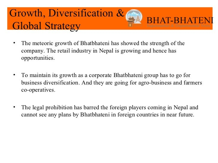 strength of bhatbhateni nepal Entrepreneurs for nepal (e4n) platform for thousands of entrepreneurial nepali who want to implement their ideas in nepal.