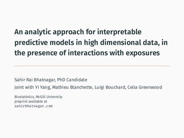 An analytic approach for interpretable predictive models in high dimensional data, in the presence of interactions with ex...