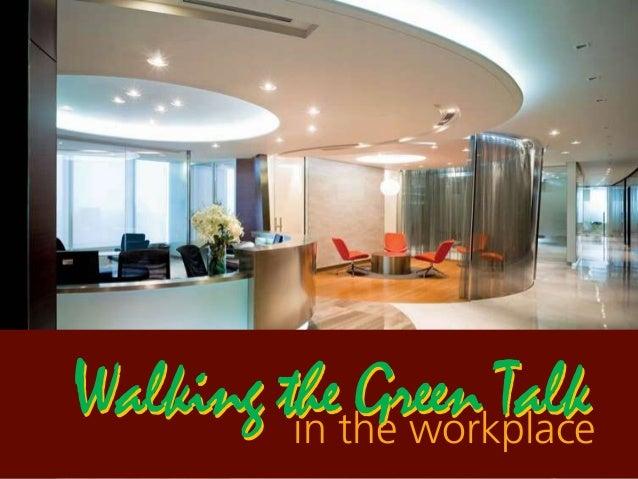 Walking the Green Talkin the workplace Walking the Green Talk