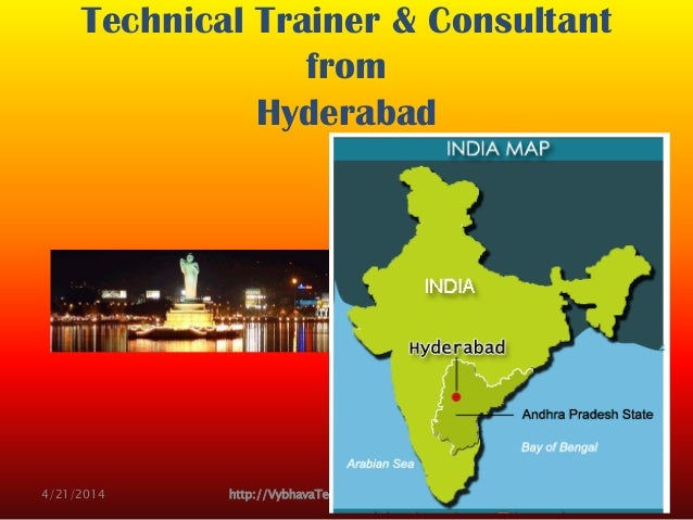 Technical Trainer & Consultant from Hyderabad 4/21/2014 http://VybhavaTechnologies.blogspot.com 2