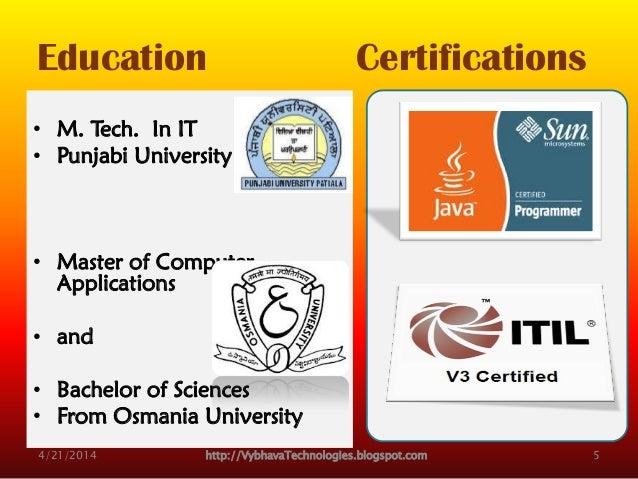 Education Certifications • M. Tech. In IT • Punjabi University • Master of Computer Applications • and • Bachelor of Scien...