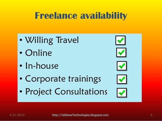 Freelance availability • Willing Travel • Online • In-house • Corporate trainings • Project Consultations 4/21/2014 http:/...