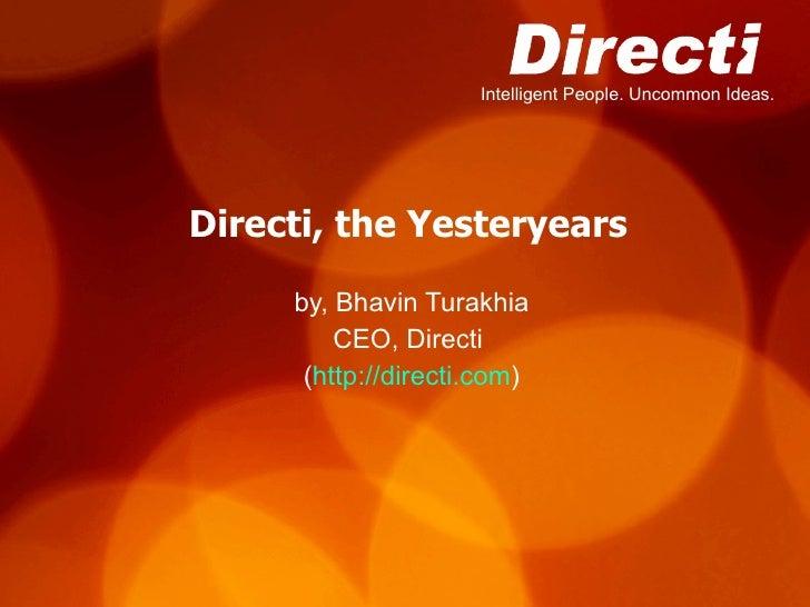 Directi, the Yesteryears by, Bhavin Turakhia CEO, Directi  ( http://directi.com )